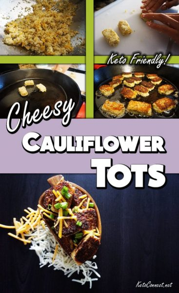 Crispy, cheesy, low carb cauliflower tots!