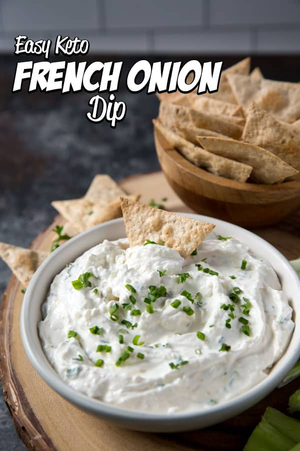 French onion dip is the perfect keto appetizer, served with low carb tortilla chips.